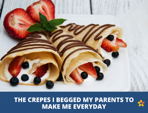 The Crepes I begged my parents to make me everyday during childhood