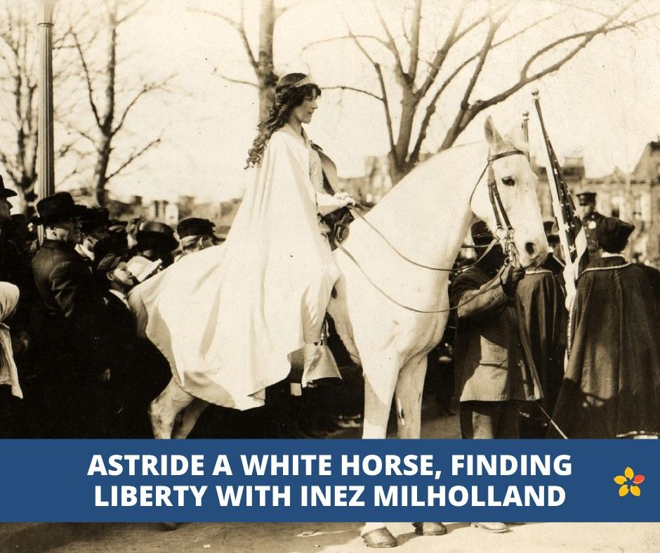 Astride a White Horse, finding Liberty with Inez Milholland